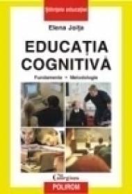 Educatia cognitiva. Fundamente. Metodologie