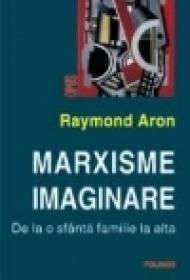 Marxisme imaginare. De la o sfinta familie la alta