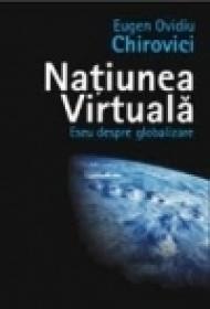 Natiunea virtuala. Eseu despre globalizare