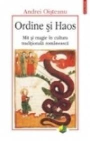 Ordine si Haos. Mit si magie in cultura traditionala romaneasca
