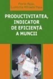 Productivitatea, indicator de eficienta a muncii