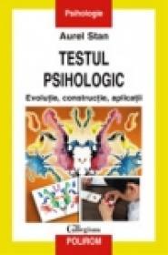 Testul psihologic. Evolutie, constructie, aplicatii