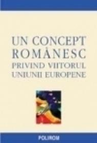 Un concept romanesc privind viitorul Uniunii Europene