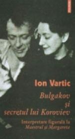Bulgakov si secretul lui Koroviev. Interpretare figurala la Maestrul si Margareta