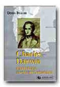 Charles Darwin. Parintele Evolutionismului