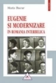 Eugenie si modernizare in Romania interbelica