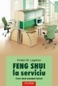 Feng shui la serviciu. Cum sa-ti aranjezi biroul