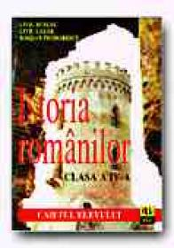 Istoria Romanilor. Caietul Elevului - Clasa A Iv-a