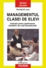 Managementul clasei de elevi. Aplicatii pentru gestionarea situatiilor de criza educationala. Editia a II-a revazuta si adaugita