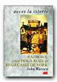 Razboiul Celor Doua Roze si Regii Casei De York