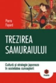 Trezirea samuraiului. Cultura si strategie japoneze in societatea cunoasterii