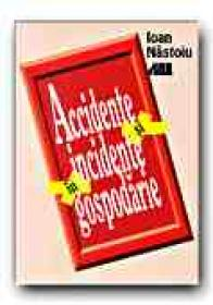 Accidente si Incidente In Gospodarie