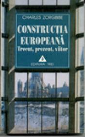 Constructia europeana. Trecut, prezent, viitor
