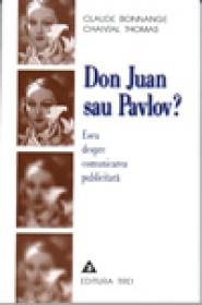 Don Juan sau Pavlov. Eseu despre comunicarea publicitara