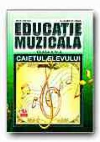 Educatie Muzicala. Caietul Elevului -clasa A Iv-a