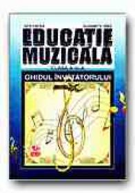 Educatie Muzicala. Ghidul Invatatorului - Clasa A Iv-a