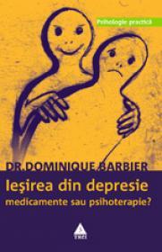 Iesirea din depresie. Medicamente sau psihoterapie?
