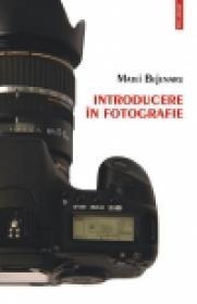 Introducere in fotografie. Ghidul fotografului amator