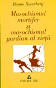 Masochismul mortifer si masochismul gardian al vietii