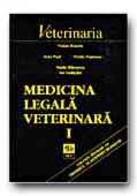 Medicina Legala Veterinara - Vol. I