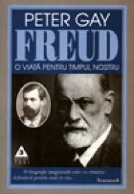 O viata pentru timpul nostru. Sigmund Freud