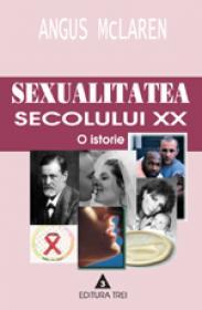 Sexualitatea secolului XX. O istorie