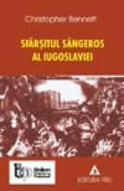 Sfarsitul sangeros al Iugoslaviei