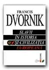 Slavii In Istoria si Civilizatia Europeana