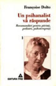 Un psihanalist va raspunde (Vol. I)