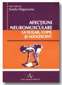 Afectiuni Neuromusculare La Sugar, Copil si Adolescent-vol I + Vo...