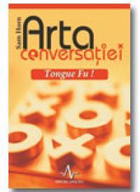 Arta Conversatiei - Tongue Fu !
