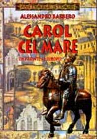 Carol Cel Mare. Un Parinte Al Europei