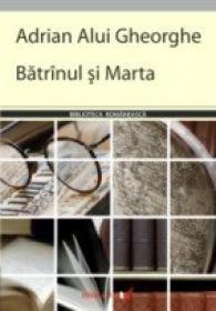 Batrinul si Marta