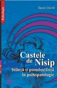 Castele De Nisip. Stiinta si Pseudostiinta In Psihopatologie.