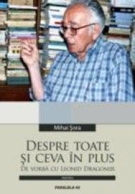 Despre Toate si Ceva In Plus - De Vorba Cu Leonid Dragomir