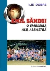 Emil Sandoi - O Emblema Alb-albastra
