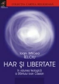 Har si Libertate In Viziunea Teologica A Sfantului Ioan Cassian