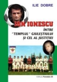 Ion Ionescu Intre Templul Giulestiului si Cel Al Justitiei