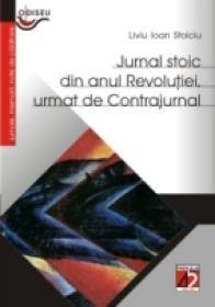 Jurnal Stoic Din Anul Revolutiei, Urmat De Contrajurnal