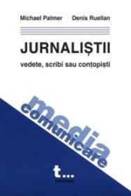 Jurnalistii Vedete, Scribi Sau Contopisti