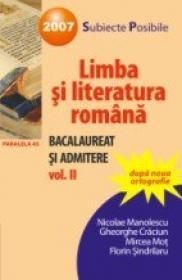 Limba si Literatura Romana Pentru Bacalaureat si Admitere. Vol. Ii