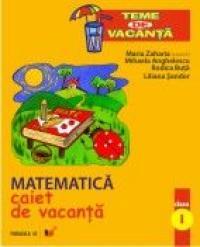 Matematica. Caiet De Vacanta. Clasa I