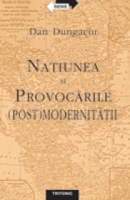 Natiunea si Provocarile (post) Modernitatii