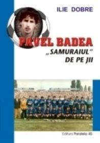 Pavel Badea ? ?samuraiul? De Pe Jii