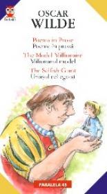 Poems In Prose / Poeme In Proza; The Model Millionaire / Milionarul Model; The Selfish Giant / Uriasul Cel Egoist
