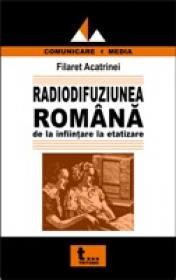 Radiodifuziunea Romana De La Infiintare La Etatizare