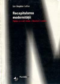 Recapitularea Modernitatii. Pentru O Noua Istorie A Literaturii Romane