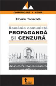 Romania Comunista - Propaganda si Cenzura
