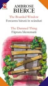 The Boarded Window / Fereastra Batuta In Scanduri ? The Damned Thing / Faptura Blestemata