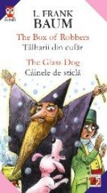The Box Of Robbers / Talharii Din Cufar; The Glass Dog / Cainele De Sticla